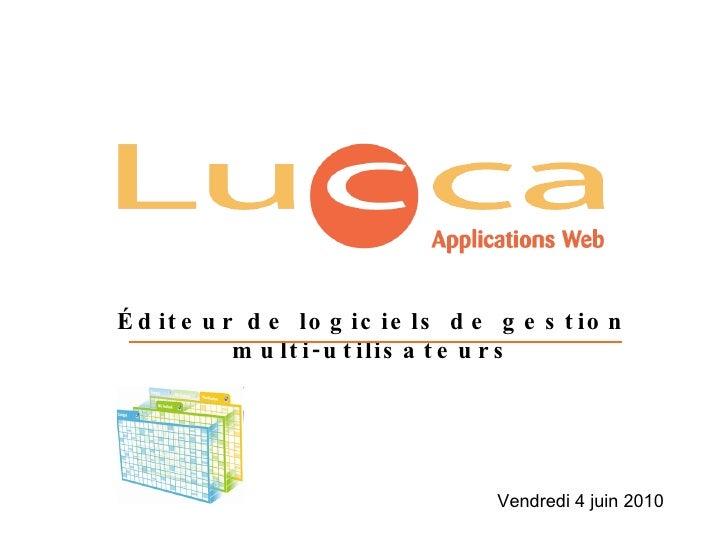 Éditeur de logiciels de gestion multi-utilisateurs Vendredi 4 juin 2010