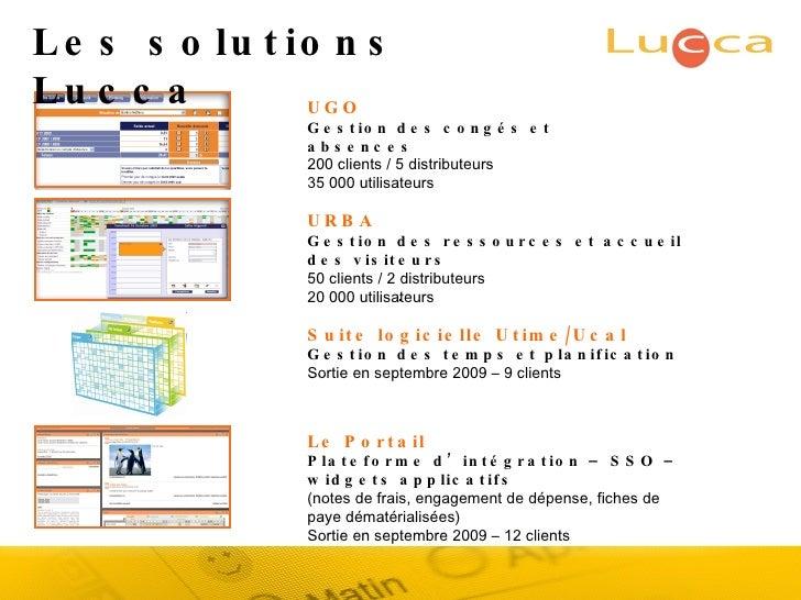 UGO Gestion des congés et absences 200 clients / 5 distributeurs 35 000 utilisateurs URBA Gestion des ressources et accuei...