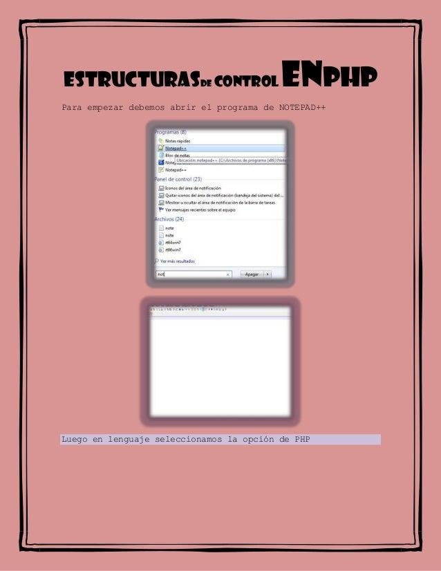 Estructurasde control enphp Para empezar debemos abrir el programa de NOTEPAD++ Luego en lenguaje seleccionamos la opción ...