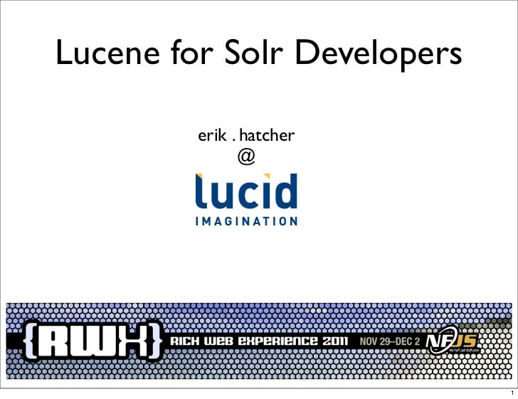 Lucene for Solr Developers         erik . hatcher               @                             1