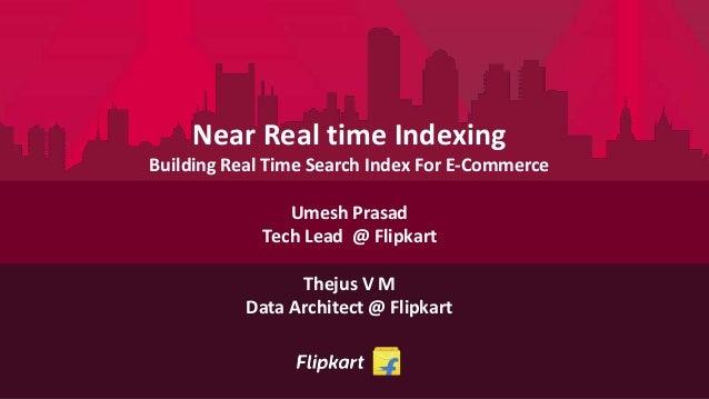 Near RealTime search @Flipkart Slide 2