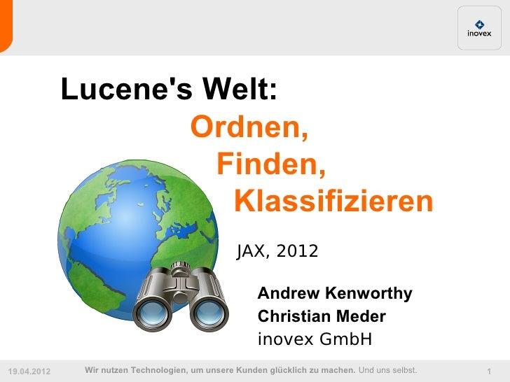 Lucenes Welt:                     Ordnen,                      Finden,                       Klassifizieren               ...