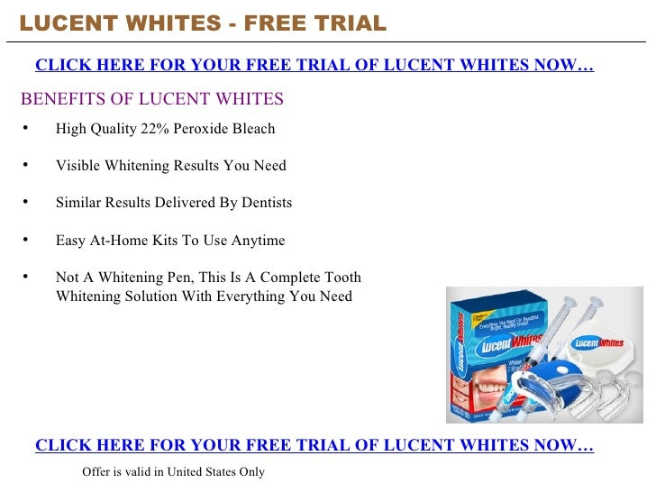 LUCENT WHITES - FREE TRIAL   CLICK HERE FOR YOUR FREE TRIAL OF LUCENT WHITES NOW… CLICK HERE FOR YOUR FREE TRIAL OF LUCENT...