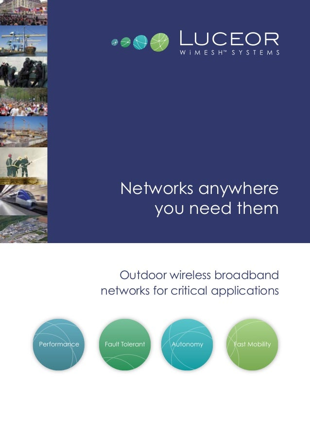 Networks anywhere      you need them   Outdoor wireless broadbandnetworks for critical applications