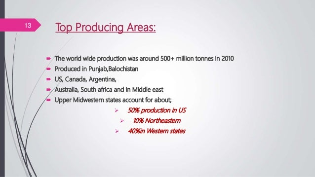 Top Producing Areas:  The world wide production was around 500+ million tonnes in 2010  Produced in Punjab,Balochistan ...