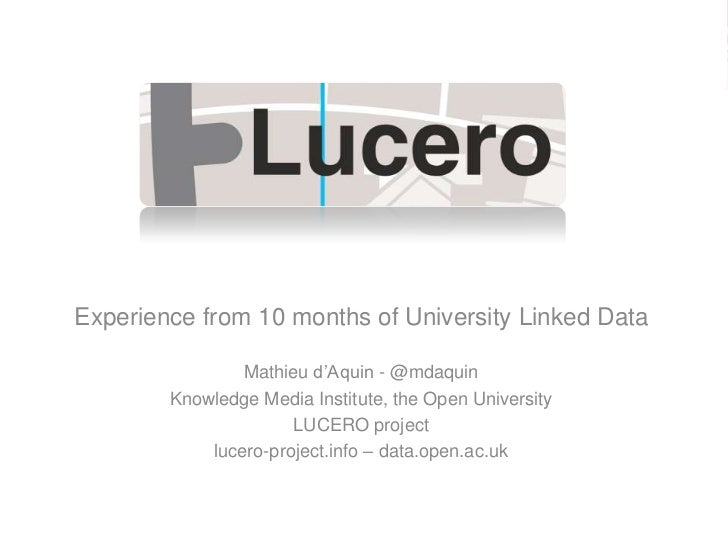 Experience from 10 months of University Linked Data<br />Mathieu d'Aquin - @mdaquin<br />Knowledge Media Institute, the Op...