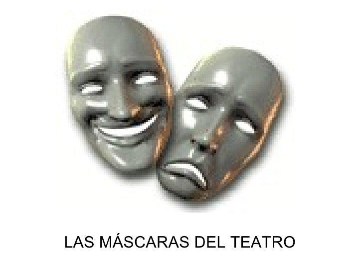 LAS MÁSCARAS DEL TEATRO