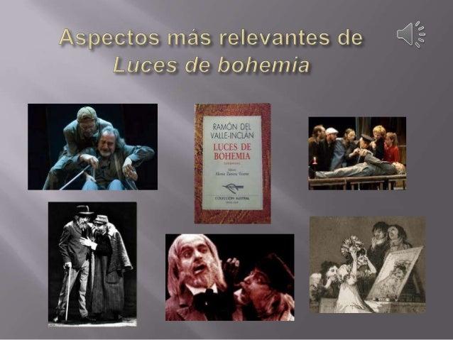 Luces de bohemia aparece publicadapor primera vez en la revista«España» en 1920. En 1924, sepublica en libro, con tres esc...