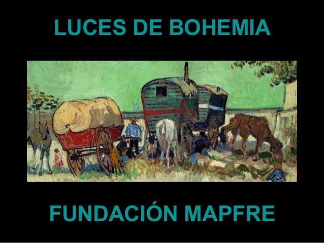 LUCES DE BOHEMIALUCES DE BOHEMIAFUNDACIÓN MAPFREFUNDACIÓN MAPFRE