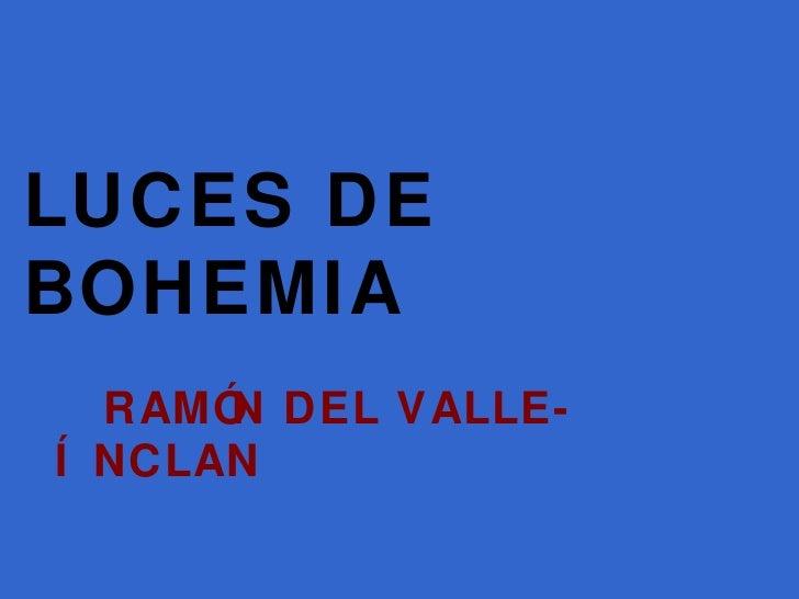 LUCES DE BOHEMIA RAMÓN DEL VALLE-ÍNCLAN