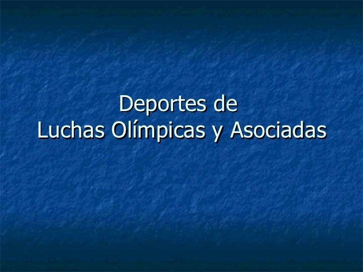 Deportes de  Luchas Olímpicas y Asociadas