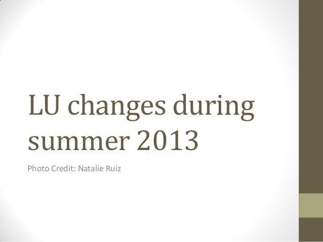 LU changes during summer 2013 Photo Credit: Natalie Ruiz