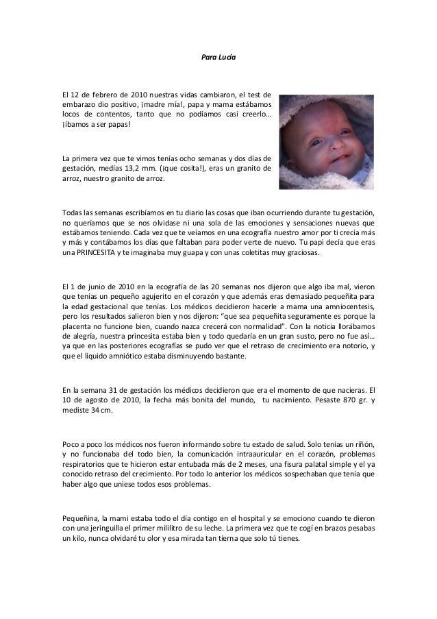 Para LucíaEl 12 de febrero de 2010 nuestras vidas cambiaron, el test deembarazo dio positivo, ¡madre mía!, papa y mama est...