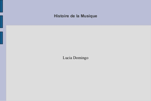 Histoire de la Musique  Lucia Domingo