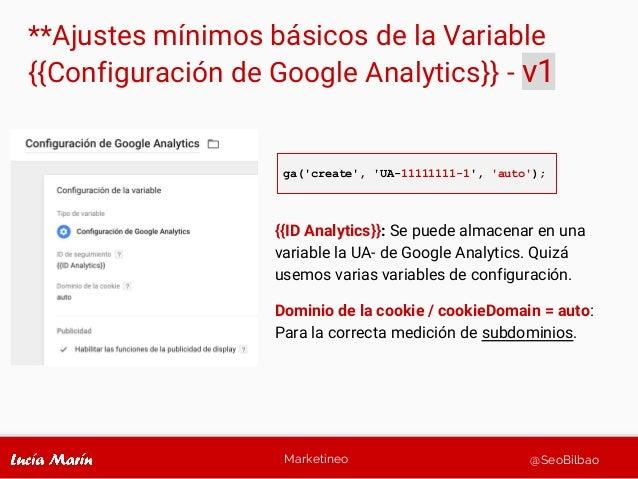 Marketineo @SeoBilbao **Ajustes mínimos básicos de la Variable {{Configuración de Google Analytics}} - v1 {{ID Analytics}}...