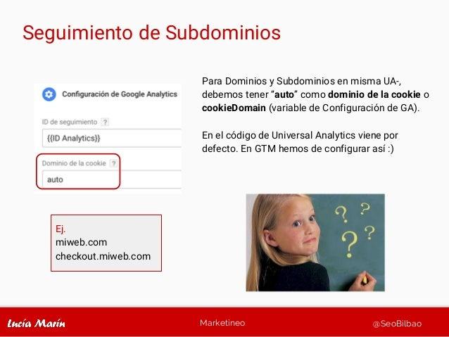 """Marketineo @SeoBilbao Seguimiento de Subdominios Para Dominios y Subdominios en misma UA-, debemos tener """"auto"""" como domin..."""