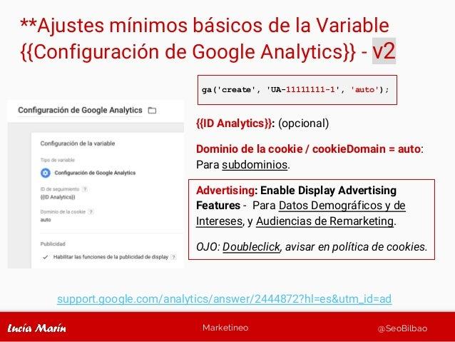 Marketineo @SeoBilbao **Ajustes mínimos básicos de la Variable {{Configuración de Google Analytics}} - v2 {{ID Analytics}}...