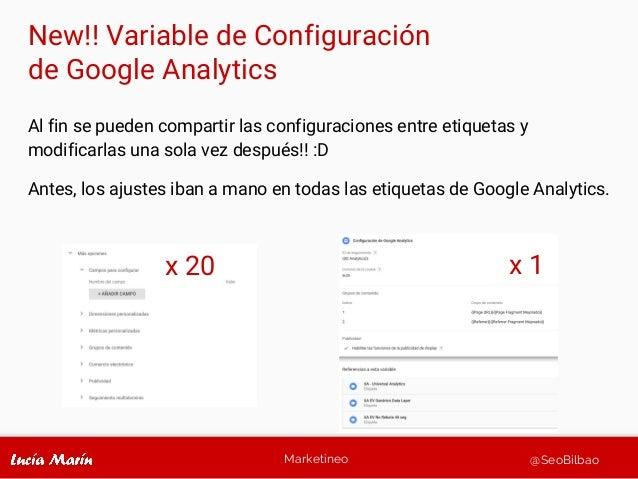Marketineo @SeoBilbao New!! Variable de Configuración de Google Analytics Al fin se pueden compartir las configuraciones e...