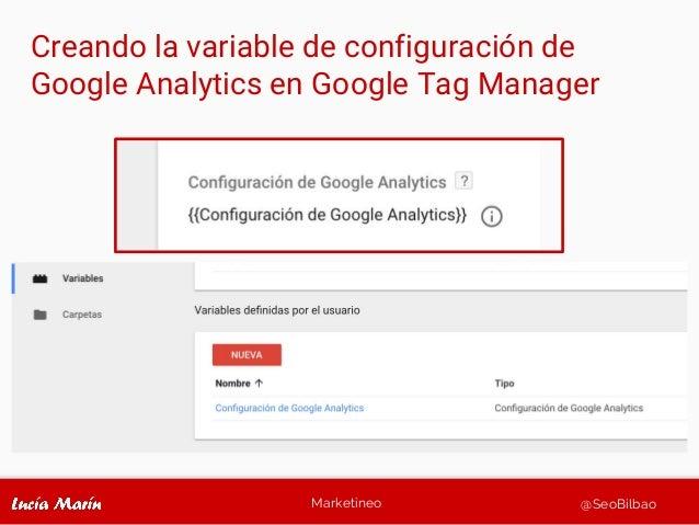 Marketineo @SeoBilbao Creando la variable de configuración de Google Analytics en Google Tag Manager