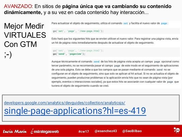 @SeoBilbao@esanchez43#cw17 AVANZADO: En sitios de página única que va cambiando su contenido dinámicamente, y a su vez en ...
