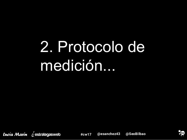 @SeoBilbao@esanchez43#cw17 2. Protocolo de medición...