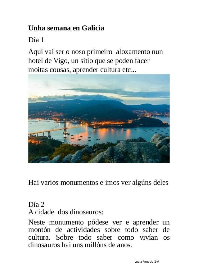 Lucía Amado 1-A Unha semana en Galicia Día 1 Aquí vai ser o noso primeiro aloxamento nun hotel de Vigo, un sitio que se po...