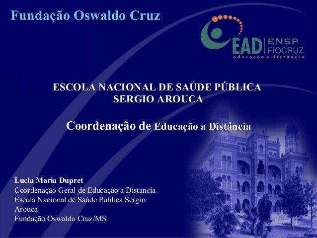 ESCOLA NACIONAL DE SAÚDE PÚBLICAESCOLA NACIONAL DE SAÚDE PÚBLICASERGIO AROUCASERGIO AROUCACoordenação deCoordenação de Edu...