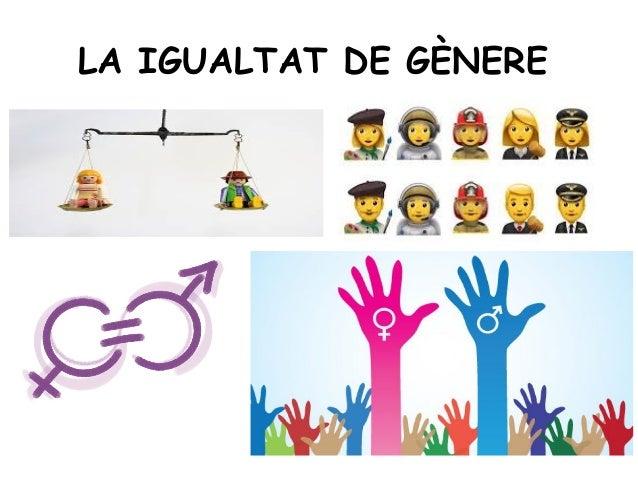 LA IGUALTAT DE GÈNERE