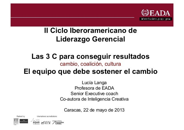 International accreditations:Ranked by:II Ciclo Iberoramericano deLiderazgo GerencialLas 3 C para conseguir resultadoscamb...