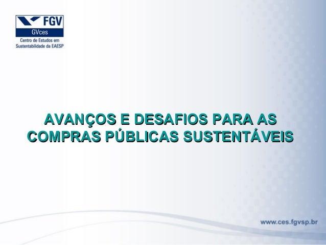 AVANÇOS E DESAFIOS PARA ASCOMPRAS PÚBLICAS SUSTENTÁVEIS