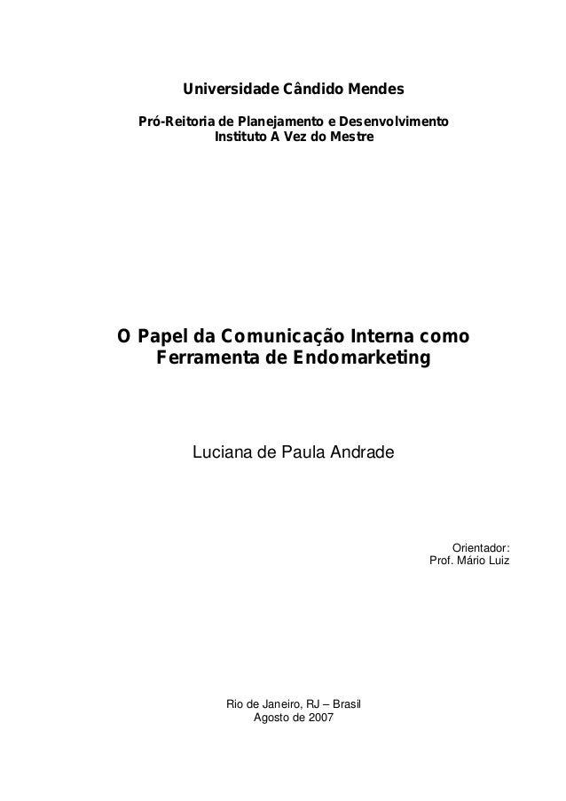 Universidade Cândido Mendes Pró-Reitoria de Planejamento e Desenvolvimento Instituto A Vez do Mestre O Papel da Comunicaçã...