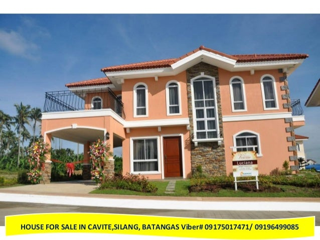 HOUSE FOR SALE IN CAVITE,SILANG, BATANGAS Viber# 09175017471/ 09196499085