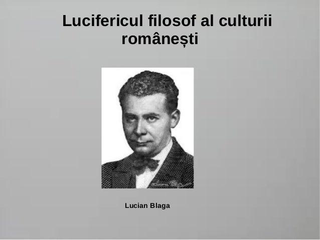 Lucifericul filosof al culturii  românești  Lucian Blaga