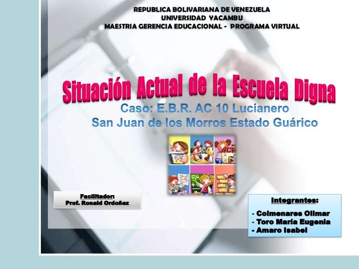 REPUBLICA BOLIVARIANA DE VENEZUELA<br />UNIVERSIDAD  YACAMBU<br />MAESTRIA GERENCIA EDUCACIONAL -  PROGRAMA VIRTUAL<br />S...