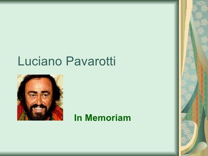 Luciano Pavarotti In Memoriam