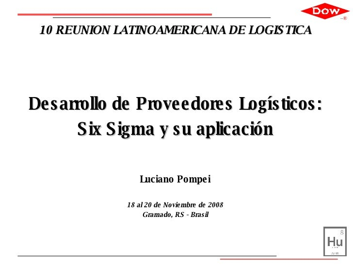<ul><li>10 REUNION LATINOAMERICANA DE LOGISTICA </li></ul><ul><li>Desarrollo de Proveedores Logísticos: </li></ul><ul><li>...