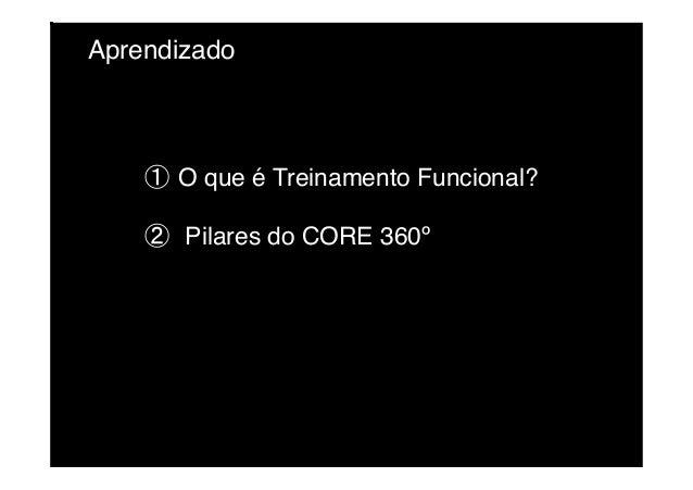 Aprendizado! ①O que é Treinamento Funcional?! ② Pilares do CORE 360º!