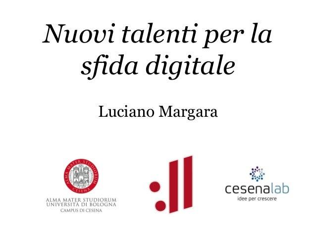 Nuovi talenti per la sfida digitale Luciano Margara