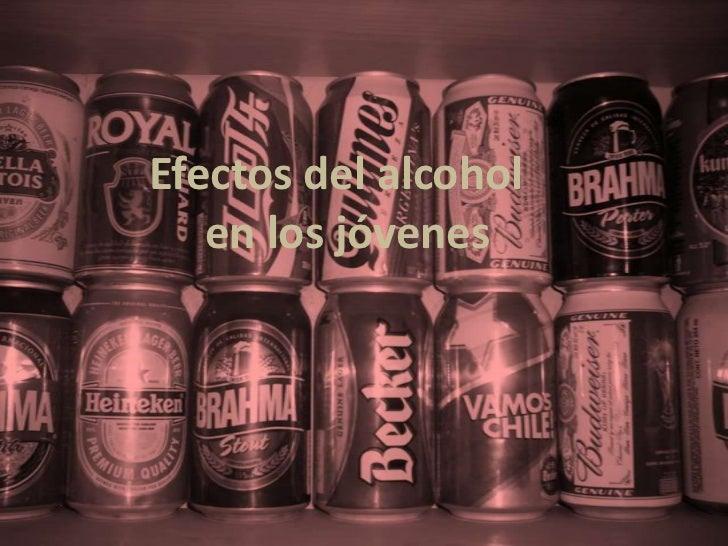 Efectos del alcohol <br />                  en los jóvenes<br />