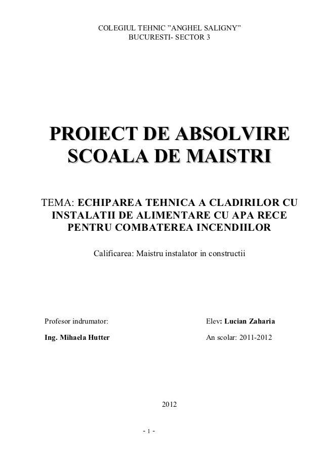 """COLEGIUL TEHNIC """"ANGHEL SALIGNY""""                       BUCURESTI- SECTOR 3 PROIECT DE ABSOLVIRE  SCOALA DE MAISTRITEMA: EC..."""