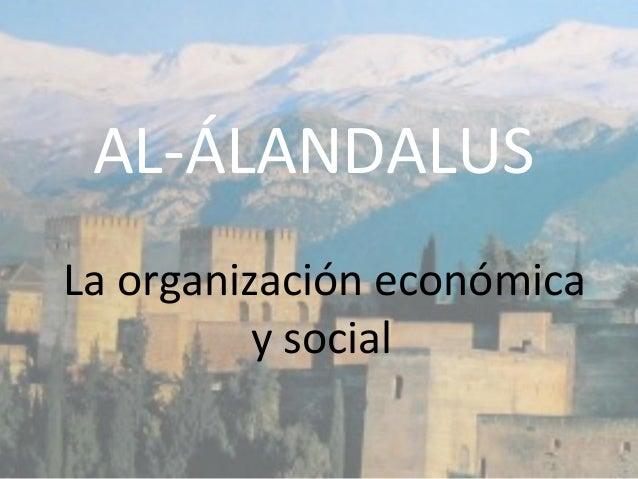 AL-ÁLANDALUSLa organización económicay social