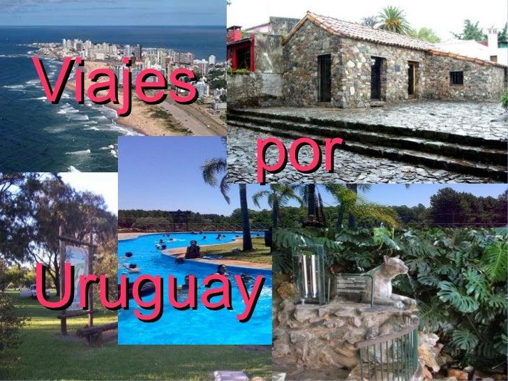 ViajesViajes         porPor UruguayUruguay