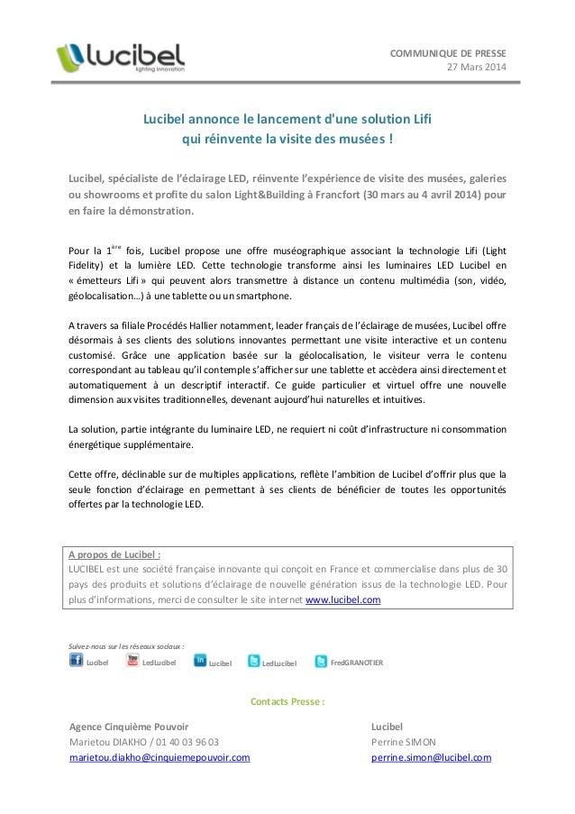 COMMUNIQUE DE PRESSE 27 Mars 2014 Lucibel annonce le lancement d'une solution Lifi qui réinvente la visite des musées ! Lu...
