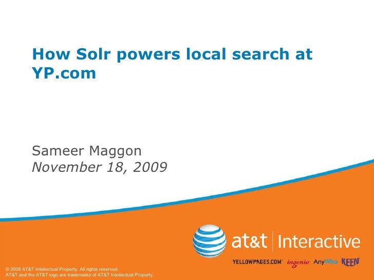 How Solr powers local search at YP.com Sameer Maggon November 18, 2009