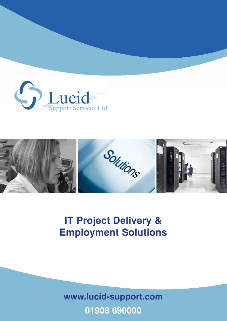 IT Project Delivery &Employment Solutionswww.lucid-support.com     01908 690000