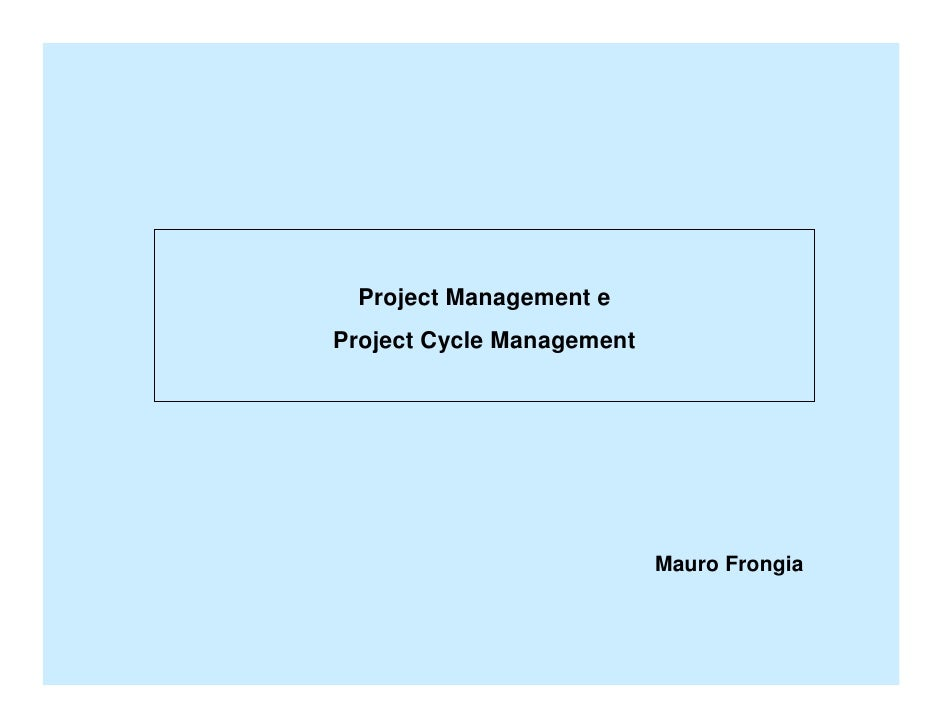 Project Management e Project Cycle Management                                Mauro Frongia