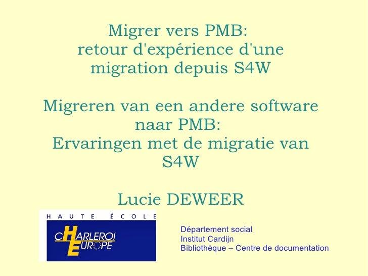 Migrer vers PMB:  retour d'expérience d'une migration depuis S4W Migreren van een andere software naar PMB:  Ervaringen me...