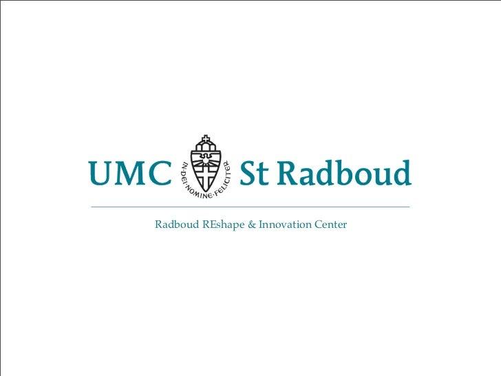 Radboud REshape & Innovation Center