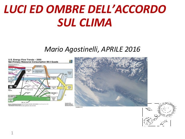 LUCI ED OMBRE DELL'ACCORDO SUL CLIMA Mario Agostinelli, APRILE 2016 1