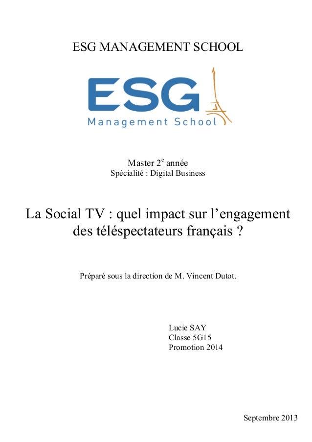 ESG MANAGEMENT SCHOOL  Master 2e année Spécialité : Digital Business  La Social TV : quel impact sur l'engagement des télé...